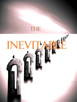 The Inevitable   A Flash Fiction